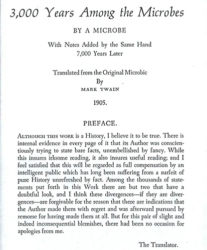 <p>On his summer  holiday in 1905, Samuel Clemens wrote a story titled '3,000 Years Among the Microbes.'</p>