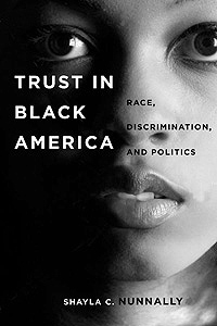 Trust in Black America, by Shayla C. Nunnally.