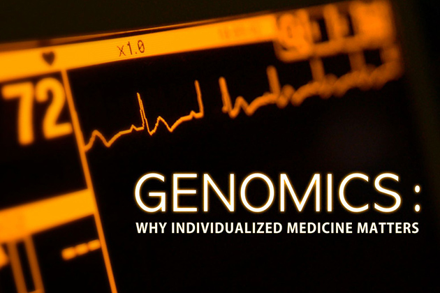 Genomics: Why Individualized Medicine Matters