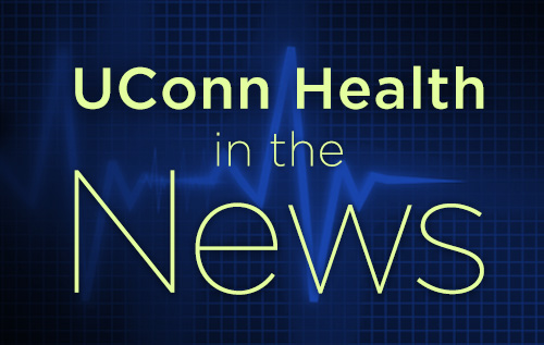 UConn Health in the News